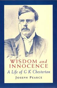 Wisdom and Innocence - Life of G K Chesterton - Softcover Book - Joseph Pearce