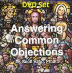 Answering Common Objections DVD - 6 DVD Set - Dr. Scott Hahn