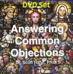 Answering Common Objections DVD - 6 DVD Set - Dr. Scott Hahn