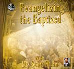 Evangelizing The Baptized - 3 Audio CD Set - Dr Scott Hahn