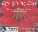 Life Giving Love - 3 Audio CD Set - Dr Scott and Kimberly Hahn