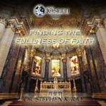 Finding The Fullness Of Faith Audio CD Set (3) - Dr. Stephen Ray