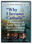 7 Journeys of Faith From The Baptist Church DVD Set - Marcus Grodi Interviews from Journey Home EWTN Television Series
