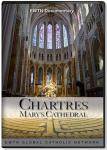 Chartres, Mary's Cathedral DVD Video - 30 min. - As Seen On EWTN
