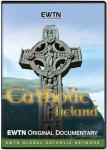 Catholic Ireland DVD Set - An EWTN Original Documentary
