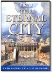 The Eternal City DVD - 2 Hours - Documentary - As Seen On EWTN