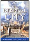 The Eternal City DVD - 2 Hours - Documentary - As Seen On EWTN