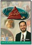 First Comes Love - 4 DVD Set / 6.5 Hours - Dr. Scott Hahn, Mike Aquilina, & Kimberly Hahn