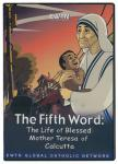 The Fifth Word Life of Blessed Mother Teresa DVD Video - 30 Min. - As Seen On EWTN