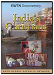 India's Christians DVD Video - 1 Hour - EWTN Documentary