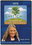 Last Call: Stories of Late Vocations DVD Video Set - 2 Hour - Dr. Ronda Chervin - As Seen on EWTN