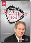 The Love Of The Heart Of Jesus DVD Video - 2.5 Hours - Dr. Timothy O'Donnell - As Seen On EWTN