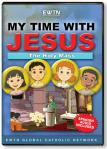 The Holy Mass DVD - My Time With Jesus - EWTN Childrens Animated Television Series