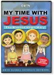 The Blessed Virgin Mary DVD - My Time With Jesus - EWTN Childrens Animated Television Series
