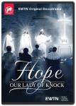 Hope - Our Lady of Knock DVD Video - 1.5 Hours - EWTN Original Docu-drama