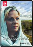 The Story Of Saint Brigid Of Ireland DVD - 30 min. - EWTN Original Documentary