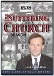 The Suffering Church DVD Video Set - Season 1 - As Seen On EWTN