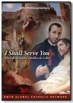 I Shall Serve You The Life of St. Camillus DVD Docu-drama - 60 min. - As Seen on EWTN