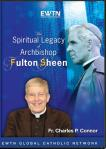 Spiritual Legacy of Archbishop Fulton Sheen DVD Set - Fr. Charles P. Connor - EWTN Video Series
