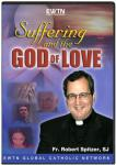 Suffering And The God Of Love DVD Video Set - Fr. Robert Spitzer - As Seen On EWTN