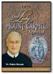 Our Lady of Mount Carmel DVD - With Fr. Pablo Straub - 30 Min. - As Seen On EWTN