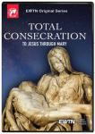 Total Consecration To Jesus Through Mary DVD Video Set - Fr. Melvin Castro - As Seen On EWTN
