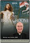 Voice of the Bridegroom DVD Video - 6 Hours - Bishop Jan Liesen - As Seen On EWTN
