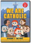 We Are Catholic - The Pope DVD Video - 30 Min. - From EWTN Childrens Animated Series