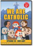 We Are Catholic - Our Lady DVD Video - 30 Min. - From EWTN Childrens Animated Series