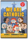 We Are Catholic - Communion of the Saints DVD Video - 30 Min. - From EWTN Childrens Animated Series