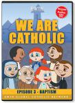 We Are Catholic - Baptism DVD Video - 30 Min. - From EWTN Childrens Animated Series