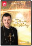 The Wonders of His Mercy DVD - 30 Min. - Fr. Wade Menezes - As Seen On EWTN