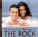 Building Your Marriage On The Rock - 2 Audio CD Set - Steve Wood