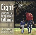 Eight Commitments For  Successful Fathering - 5 Audio CD Set by Steve Wood