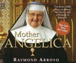 Mother Angelica The Remarkable Story of a Nun, Her Nerve, and a Network of Miracles Audio Book on CD