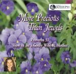More Precious Than Jewels - 12 Audio CD Set - Kimberly Hahn