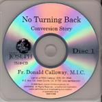 Fr Donald Calloway Conversion Story - No Turning Back Audio CD