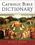 Catholic Bible Dictionary - Dr. Scott Hahn - Hardcover Book - pp 992