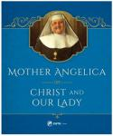 Mother Angelica On Christ And Our Lady - Hardcover Book - pp 256