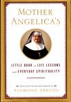 Mother Angelicas Little Book of Life Lessons and Everyday Spirituality - Hardcover Book - Edited by Raymond Arroyo