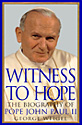 Witness To Hope The Biography Pope John Paul II - Softcover Book - George Weigel