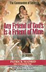 Any Friend of Gods Is A Friend Of Mine - Patrick Madrid - Softcover Book