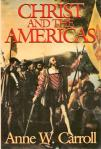 Christ and the Americas - Softcover Book - Anne W. Carroll
