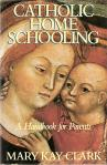 Catholic Home Schooling - Softcover Book - Mary Clark