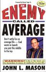 An Enemy Called Average - John L Mason - pp 123 - Softcover Book