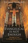 Evangelical Is Not Enough - Softcover Book - Dr Thomas Howard