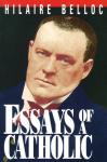 Essays Of A Catholic - Softcover Book - Hilaire Belloc