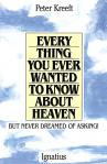Everything You Ever Wanted To Know About Heaven - Softcover Book - Dr Peter Kreeft