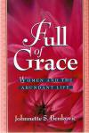 Full Of Grace - Women And The Abundant Life - Softcover Book - Johnnette Benkovic