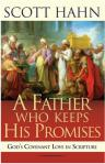 A Father Who Keeps His Promises Softcover Book by Dr. Scott Hahn